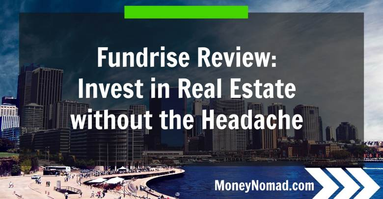 Fundrise eREIT Review Invest in Real Estate Without the Headache