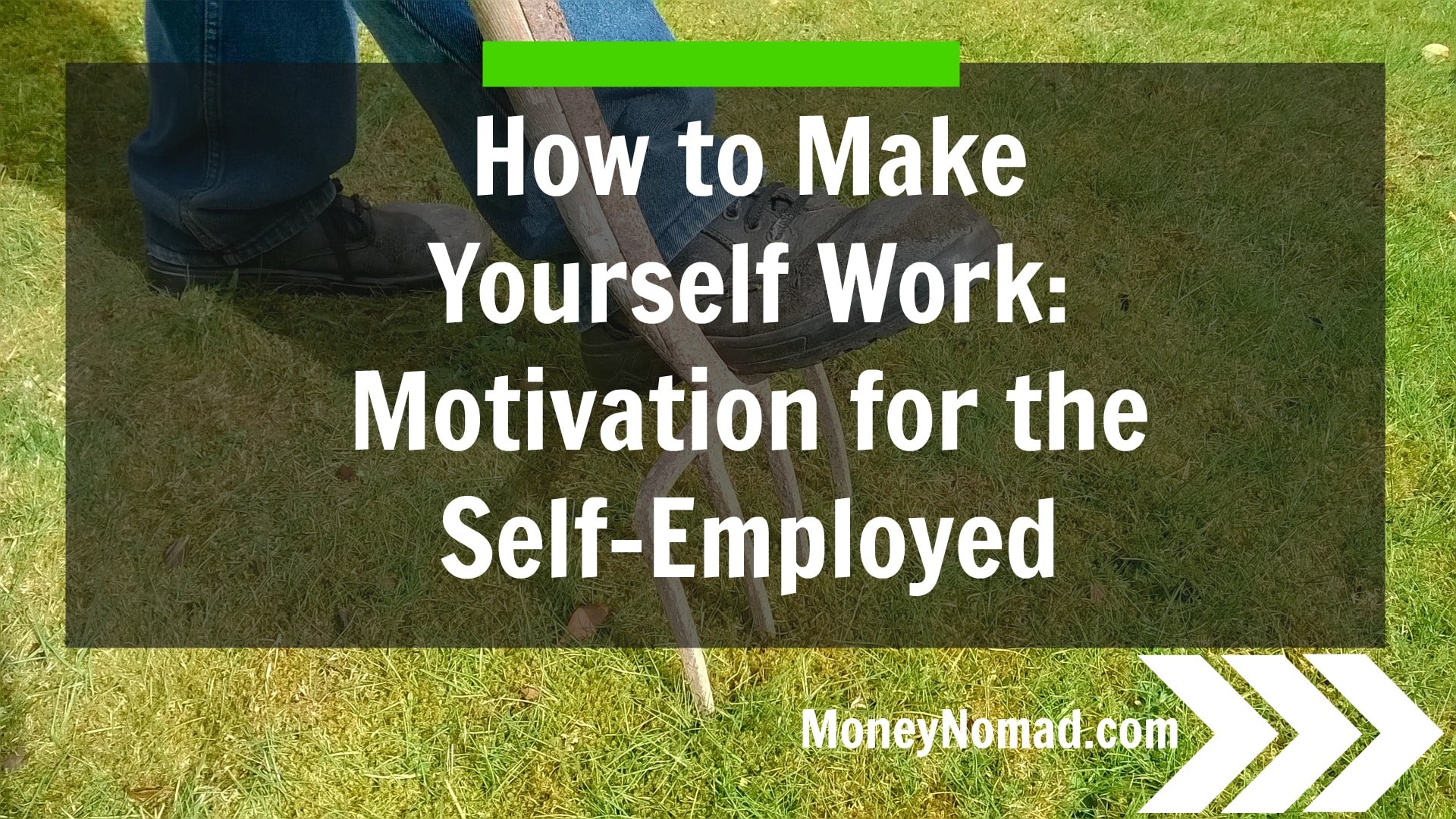 How to make yourself work 73