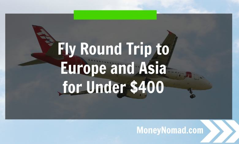 How to Travel Almost Anywhere for $500 Round Trip