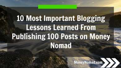 10 Most Important Blogging Lessons Learned From Publishing 100 Posts on Money Nomad