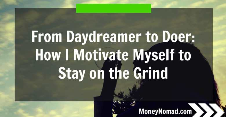 mn-from-daydreamer-to-doer-how-i-motivate-myself-to-stay-on-the-grind