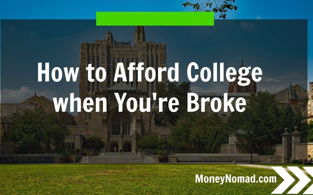 How to Afford College when You're Broke