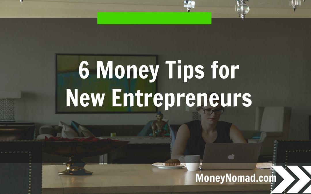 6 Money Tips for New Entrepreneurs