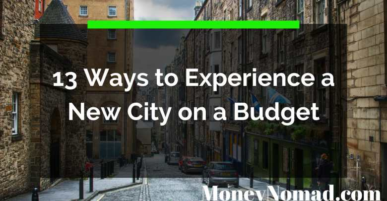 13 Ways to Experience a New City on a Budget
