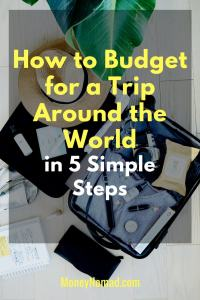 Pinterest - How to Budget for a Trip Around the World in 5 Simple Steps