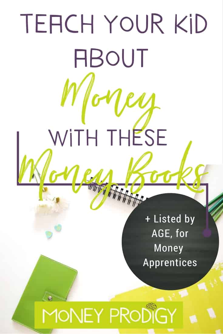 How to teach kids about money using money books. I've curated this money book list for Money Apprentices. Not sure which Money Prodigy category your child is in? Come on over and have them take this Financial Assessment. | https://www.moneyprodigy.com/teach-kids-money-using-books-list-money-apprentice-child/