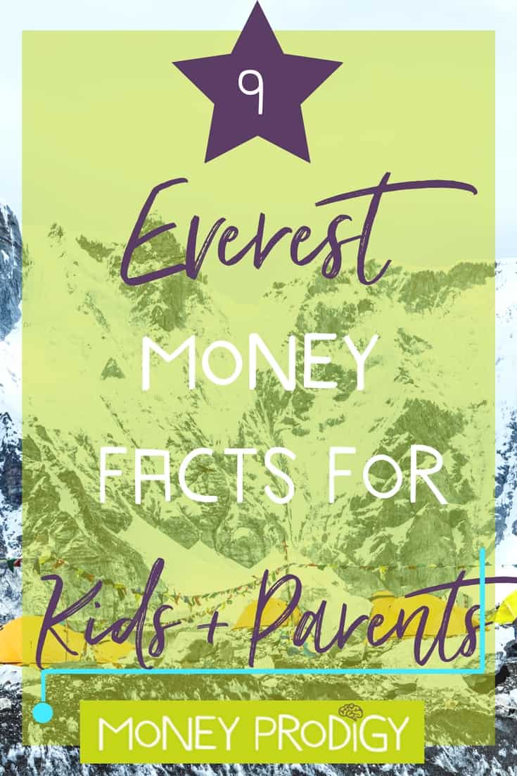Everest for kids + parents: Your kids can share these fun + cool expedition money facts in the lunch room, and you can use one or two at the water cooler. | http://www.moneyprodigy.com/everest-for-kids-money-facts/
