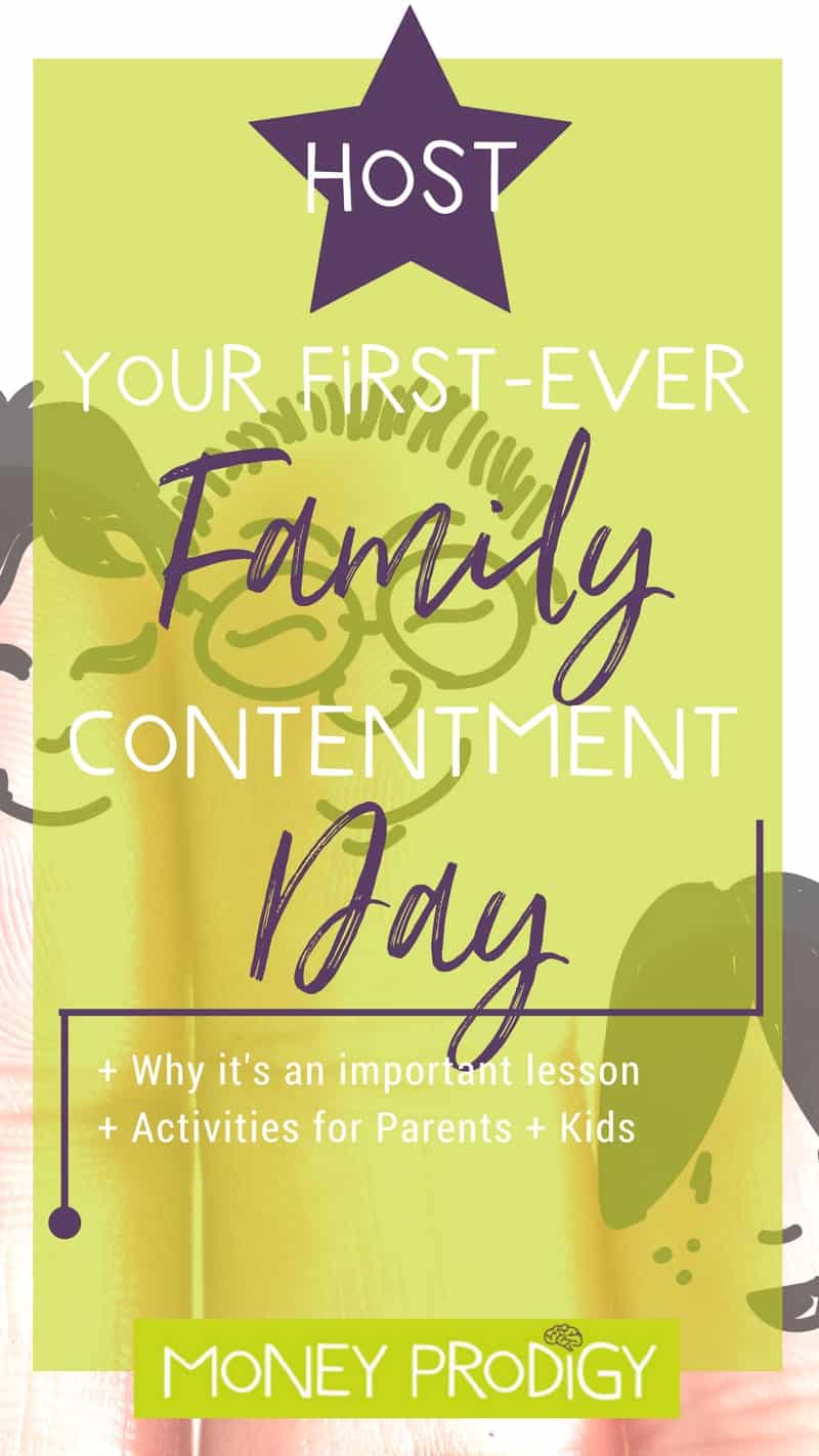 "Is ""Be Happy with What You Have"" a phrase used in your household? Teach kids gratitude by hosting a Family Contentment Day. Children need to learn it from home, first! 