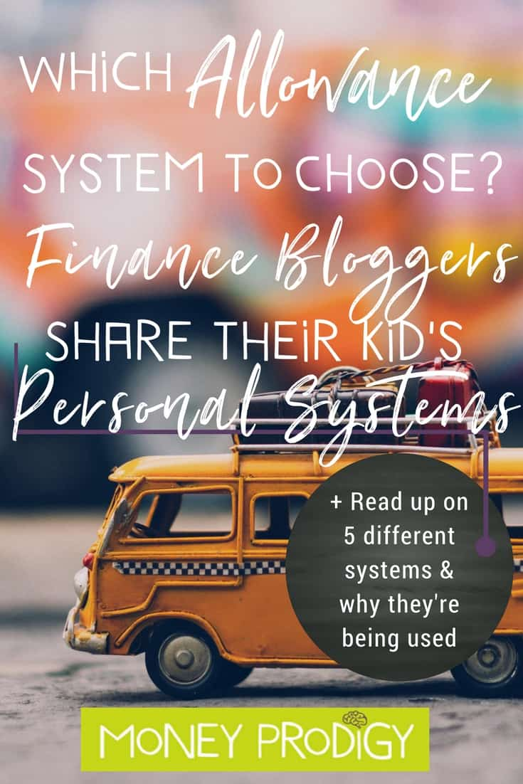 Looking for allowance system tips for kids? 5 Personal Finance bloggers dish on the personal systems they use with their kid(dos). | https://www.moneyprodigy.com/5-bloggers-share-personal-allowance-for-kids-systems/