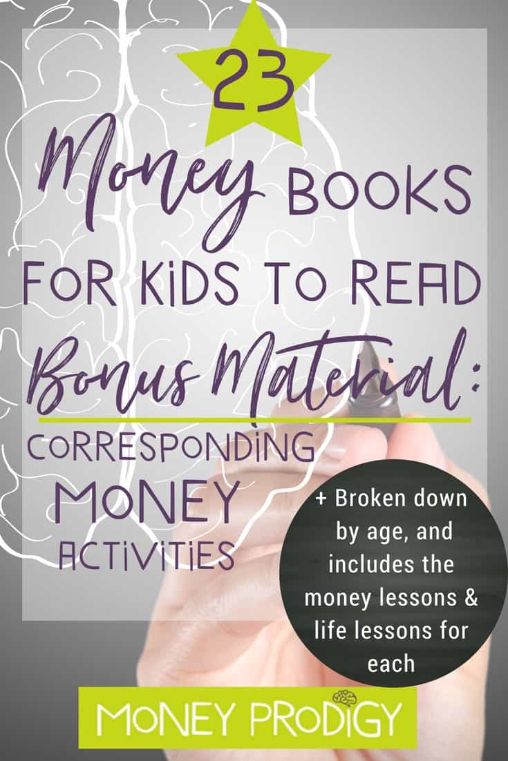 Parents: Stop wondering how to teach kids about money management, and instead fill your child's reading list with these money books. Includes bonus money activities to expand the learning in these books! | https://www.moneyprodigy.com/wondering-how-to-teach-kids-about-money-23-books/
