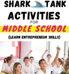 14 Shark Tank Lesson Plans for Middle School (and High School!) [ 1102 x 735 Pixel ]