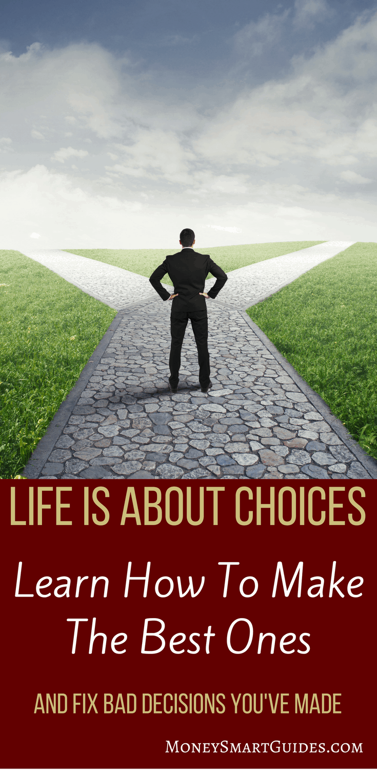 Life Is Full Of Choices Here Is How To Master It Moneysmartguides Com