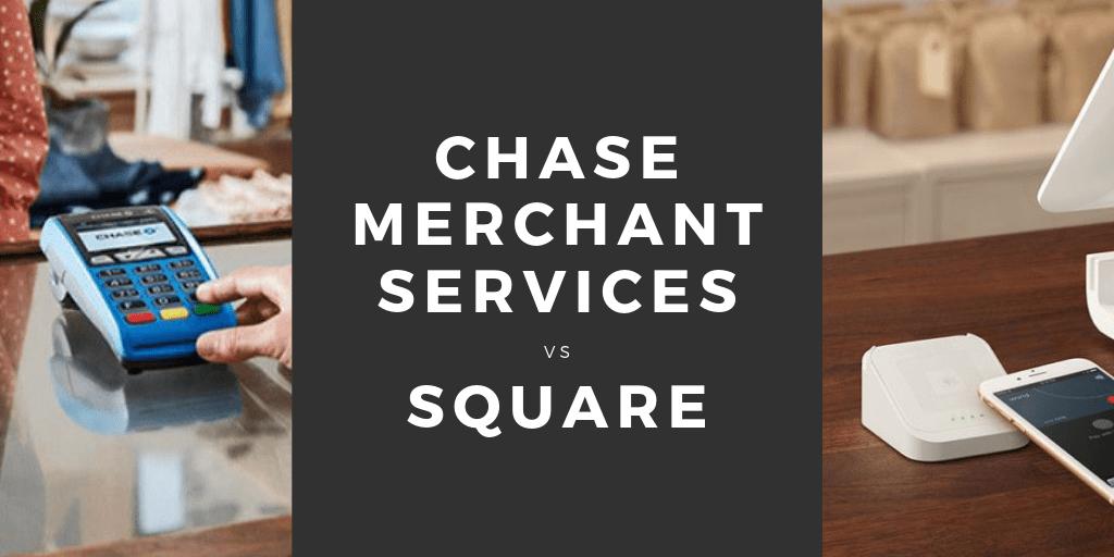 chase merchant services vs square which card processor