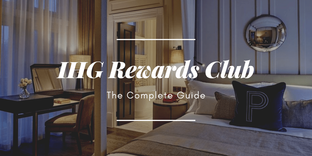 The Complete Guide to IHG Rewards Club