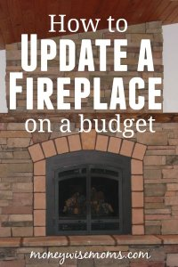 How to Update a Fireplace on a Budget - Moneywise Moms