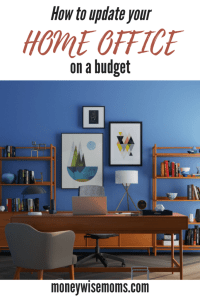 How to Update Your Home Office on a Budget - Moneywise Moms