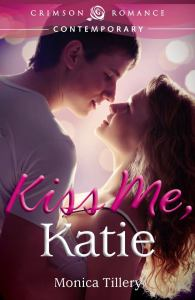 Kiss Me, Katie - by Monica Tillery - Published by Crimson Romance