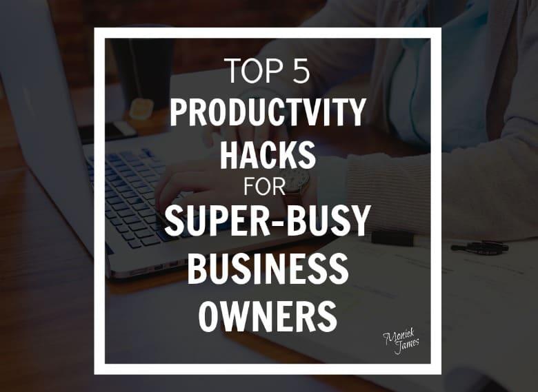 productivity-hacks-for-business-owners-moniek-james