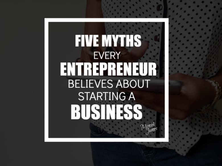 five-myths-starting-business-moniek-james