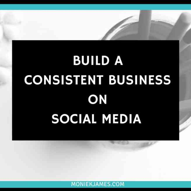 consistent business social media moniek james
