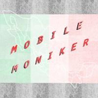 Mobile Moniker MX
