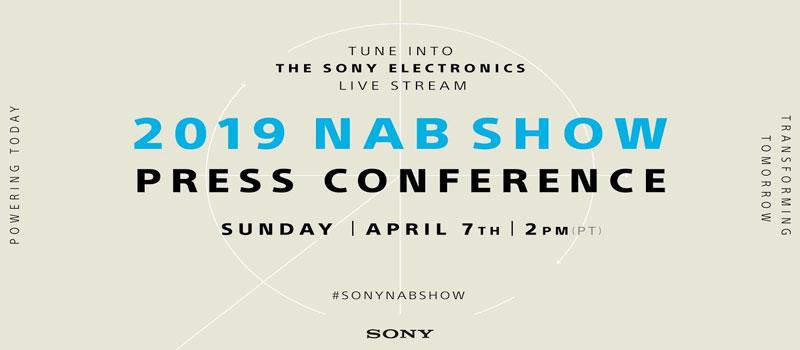 Sony Press Event NAB 2019