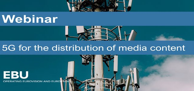 EBU: 5G for the Distribution of Media Content