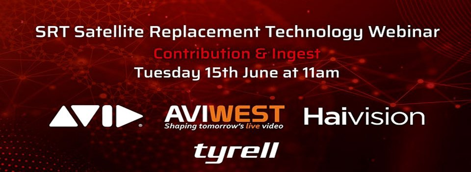 Tyrell: SRT Satellite Replacement Technology – Contribution & Ingest
