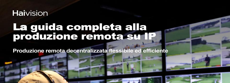 Haivision presenta la guida completa alla produzione remota su reti IP