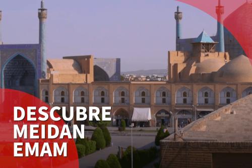 Descubre Meidan Emam, Irán