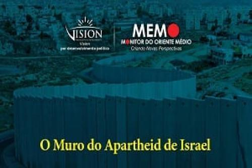 Muro do Apartheid de Israel representa instrumento de expulsão e limpeza étnica