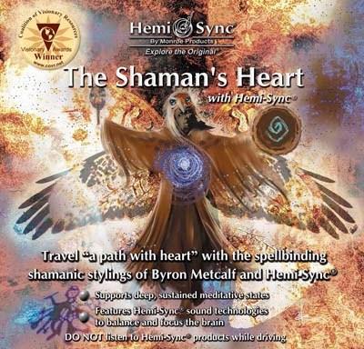 The Shaman's Heart with Hemi-Sync®
