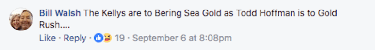 Comment on Bering Sea Gold Facebook page