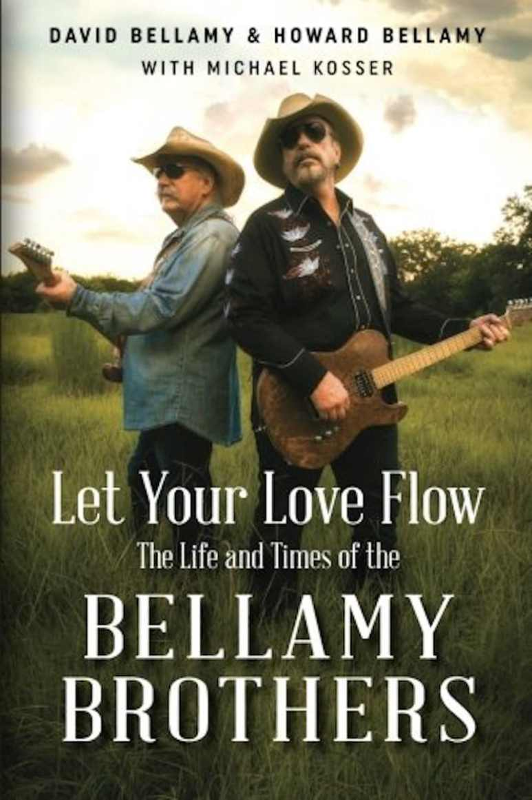 Let Your Love Flow: The Life and Times of the Bellamy Brothers cover