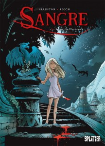 Sangre Band 1 Sangre, die Überlebende von Christophe Arleston und Adrien Floch