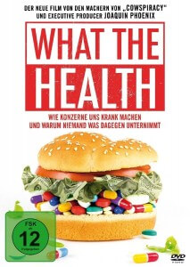 What the Health Wie Konzerne uns krank machen und warum niemand was dagegen unternimmt