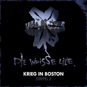 Die weisse Lilie Staffel 2 Krieg in Boston
