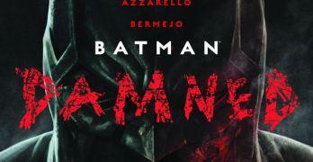 Batman Damned Band 1 von Brian Azzarello und Lee Bermejo Comickritik