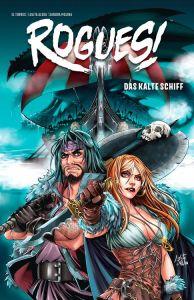 Rogues! Band 2 Das kalte Schiff von El Torres und Lolita Aldea