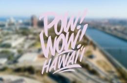 POW WOW HAWAII 2018 OAHU UPCOMING EVENT