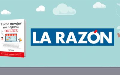 """Borja Pascual y """"Cómo Montar un Negocio Online"""" en el último artículo de Raúl Salgado para La Razón"""