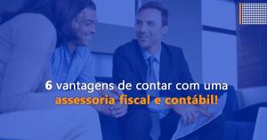 vantagens em contar com uma assessoria fiscal e contábil - montcon contabilidade no distrito federal