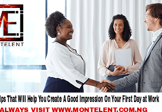 15 Tips That Will Help You Create A Good Impression On Your First Day at Work