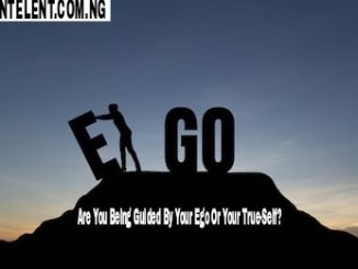 Are You Being Guided By Your Ego Or Your True-Self?