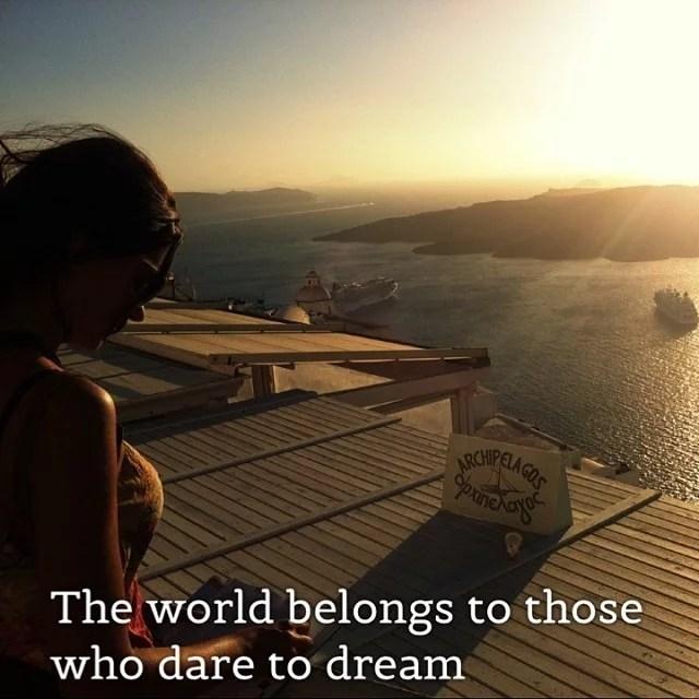 Le monde appartient à ceux qui osent rêver !