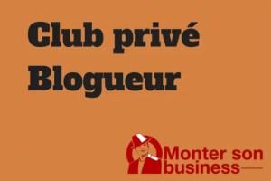club privé blogueur