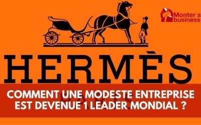 Comment Hermès est devenu un des leaders mondiaux du Luxe ?