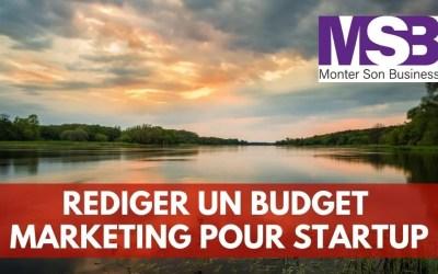 Comment rédiger un budget marketing pour startup ?