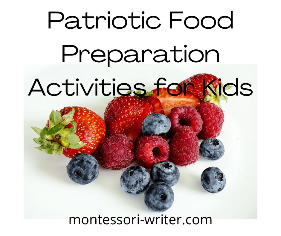 Patriotic Food Preparation Activities for Kids