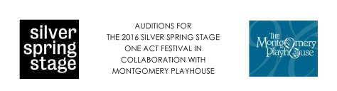 Auditions for the 2016 Silver Spring Stage One Act Festival in collaboration with Montgomery Playhouse